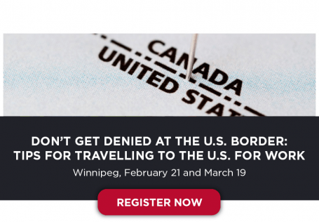 Register Now: Don't Get Denied at the U.S. Border: Tips for Travelling to the U.S. for Work