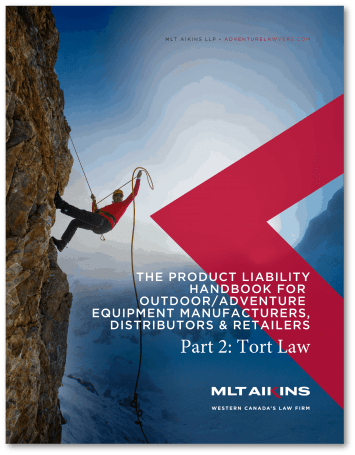 The Product Liability Handbook for Outdoor/Adventure Equipment Manufacturers, Distributors or Retailers – Part 2: Tort Law